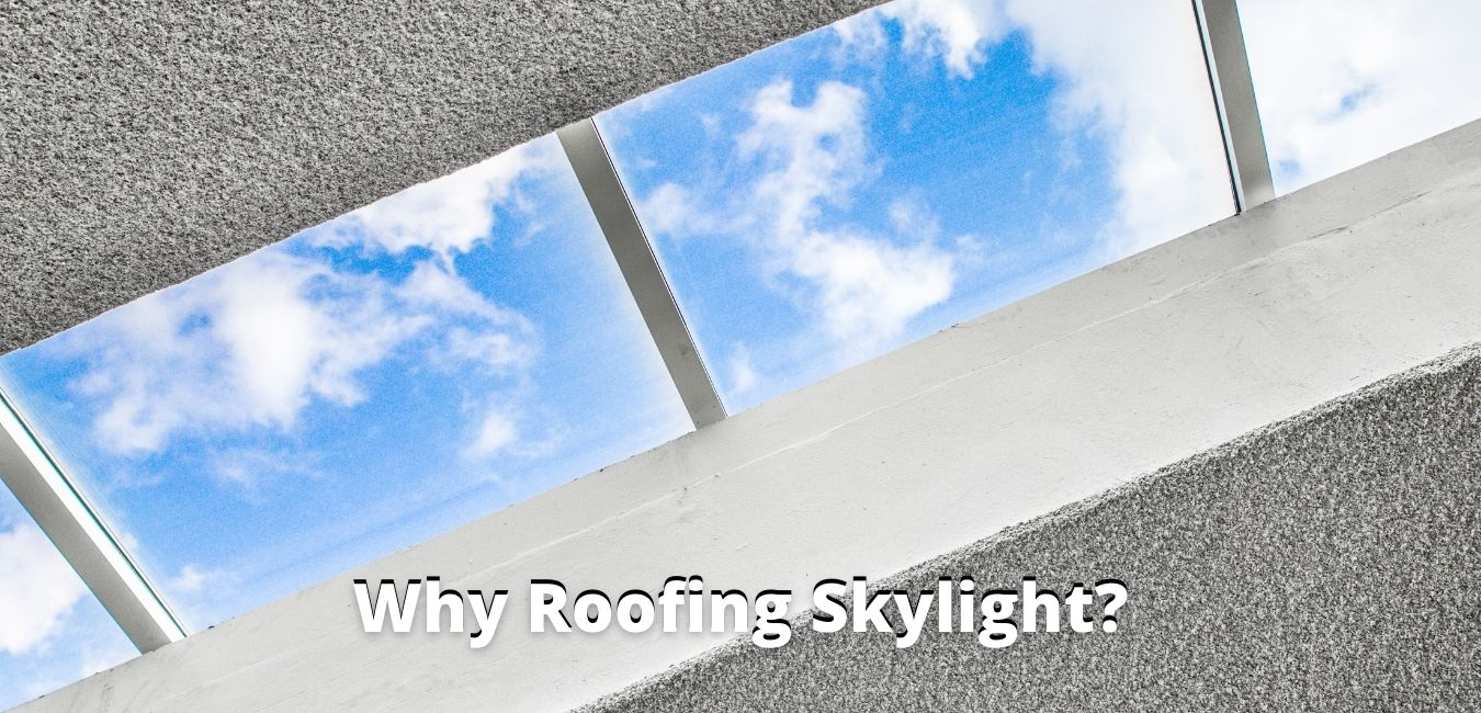 5 Reasons to Install Roofing Skylight